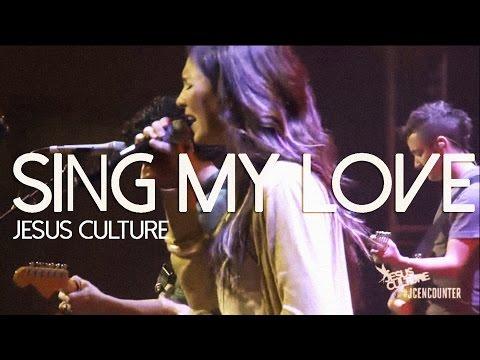 Jesus Culture  Sing My Love subtitulado en español
