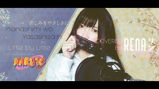 [Rena リン Cover] Naruto Opening 3 || Kanashimi wo Yasashisa ni - 悲しみをやさしさに - Little by Little