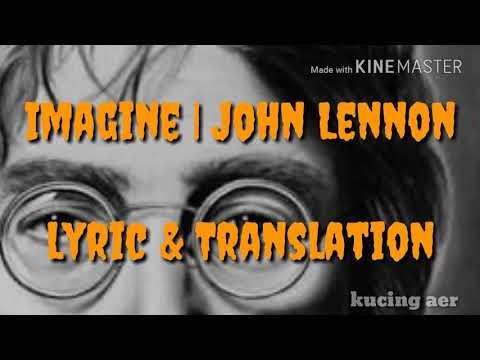 Imagine |  John Lennon ( lyric & terjemahan )