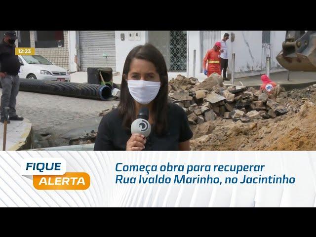 Começa obra para recuperar Rua Ivaldo Marinho, no Jacintinho