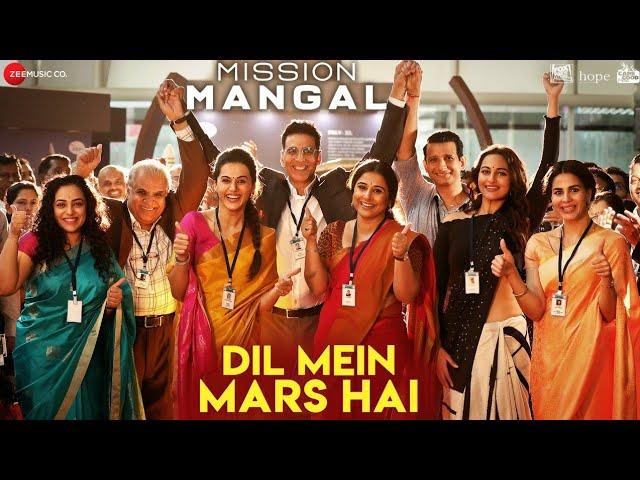 Dil Mein Mars Hai - Mission Mangal | Akshay | Vidya | Sonakshi | Taapsee | Benny Dayal & Vibha Saraf #1