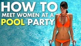 How To Meet Women At A Pool Party