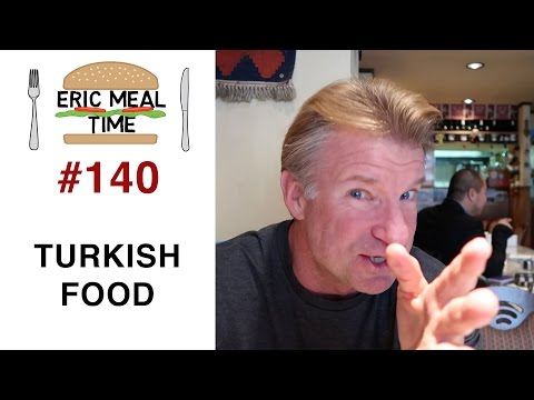 Turkish Food - Eric Meal Time #140