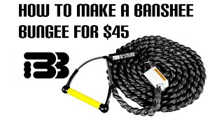 How To Make a Banshee Bungee