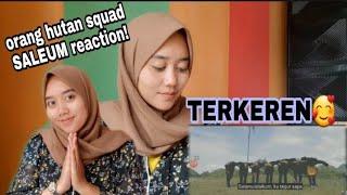 ORANG HUTAN SQUAD - SALEUM reaction | keren !!
