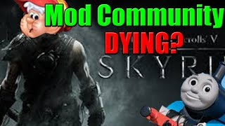 """""""The Mod Community is DYING!"""" 