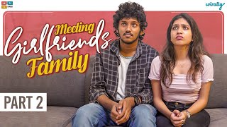 Meeting Girlfriend's Family Part-2 || Wirally Originals || Tamada Media