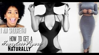HOW TO GET HOURGLASS FIGURE NATURALLY