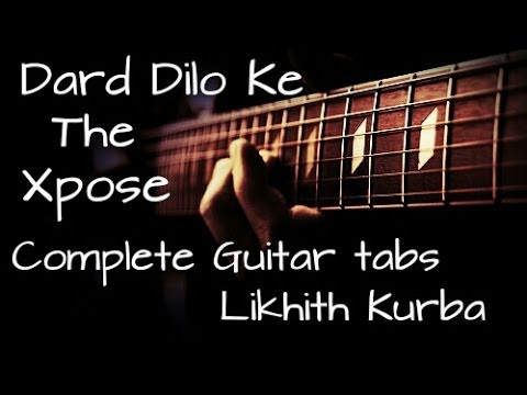 Dard Dilo Ke-The Xpose Complete Guitar Tabs/Lesson by Likhith Kurba