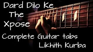 Dard Dilo Ke-The Xpose Complete Guitar Tabs/Lesson by Likhith Kurba
