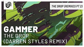 Gammer - THE DROP (Darren Styles Remix)