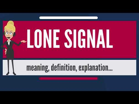What is LONE SIGNAL? What does LONE SIGNAL mean? LONE SIGNAL meaning & explanation