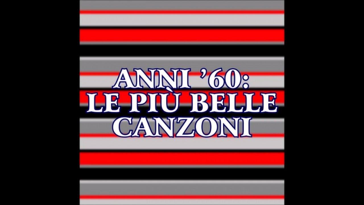Musica Italiana Anni 60 47 Successi Da Ascoltare Youtube