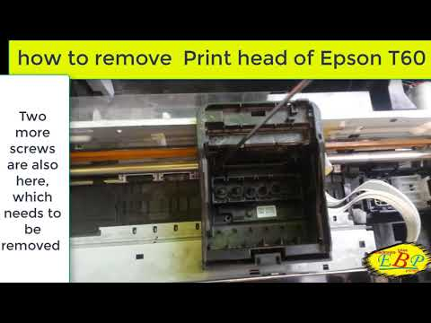 how to remove print head of Epson t60 in Urdu & English by EBP
