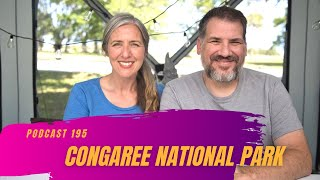 Congaree National Park, a Most Unusual Campground Rule, and More | RV Miles Podcast Episode 195