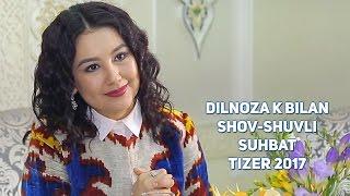 Dilnoza Kubayeva bilan shov-shuvli suhbat (tizer) 2017