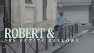 ROBERT & LES PETITS BALLONS, EPISODE 1 : L