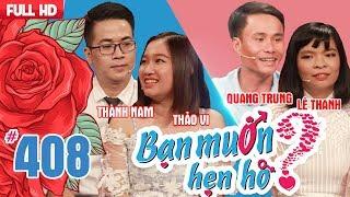 BẠN MUỐN HẸN HÒ #408 UNCUT | NHÌN MÔNG ra tính cách-bản sao Châu Tinh Trì tìm bạn gái KHÔNG HÔI NÁCH