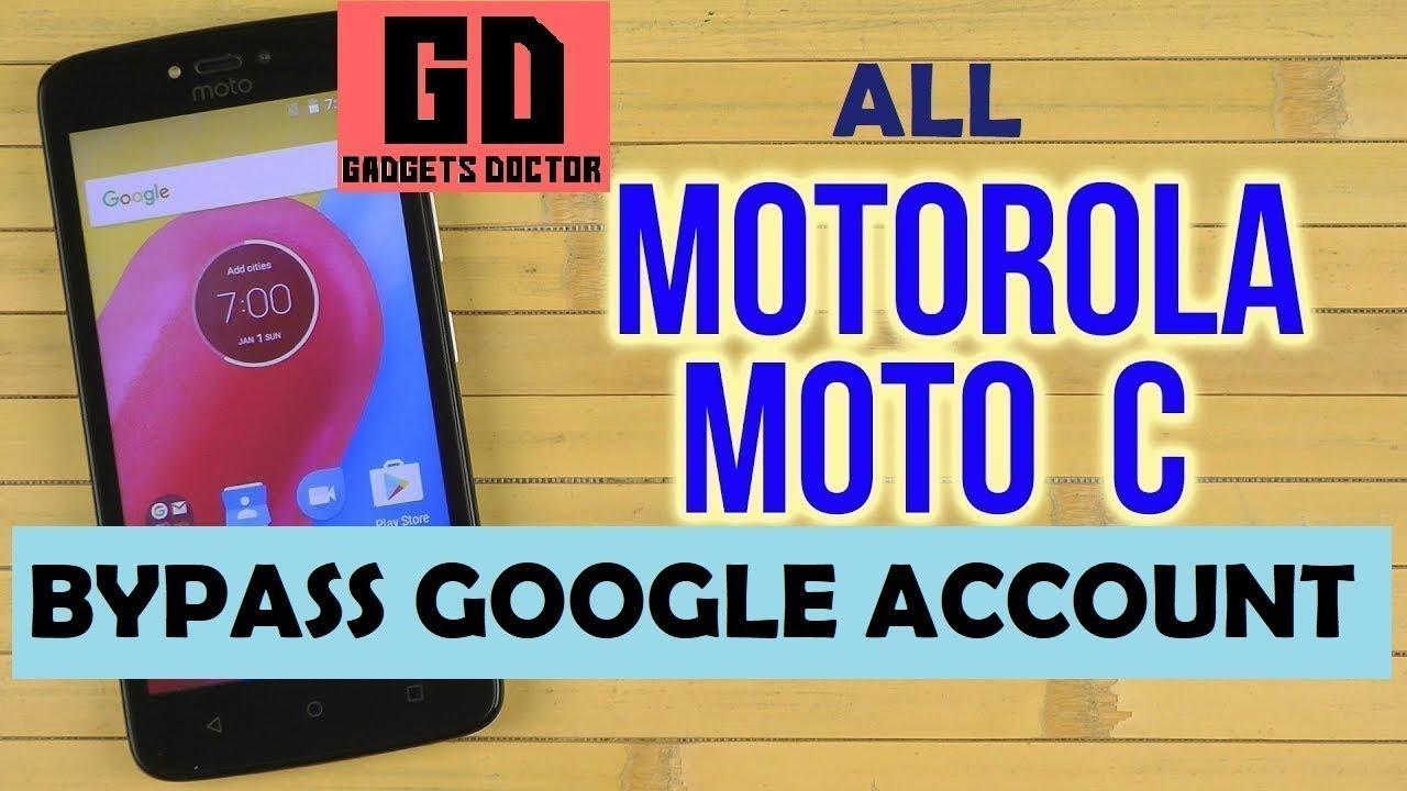 Motorola Moto c XT1754 Frp Remove google Account 7 0 : LightTube