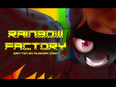 Rainbow Factory [MLP Fanfic Reading] (Grimdark)