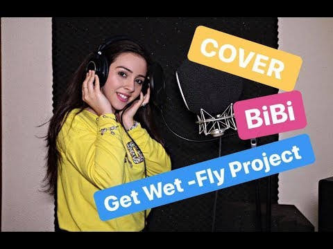 Get Wet - Fly Project || COVER BiBi