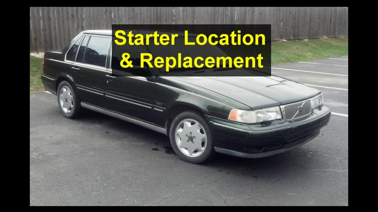 starter replacement, volvo s90, 960, v90, etc  - votd
