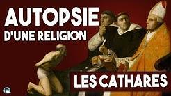 Autopsie d'une religion : Les Cathares