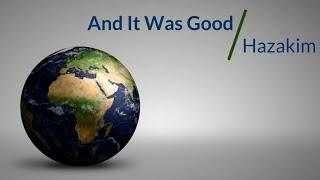 And It Was Good - Hazakim