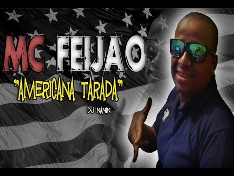 MC FEIJÂO part. LUKINHA DA BAIXADA - AMERICANA TARADA ( DJ NANIN)