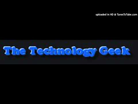 The Technology Geek Episode 17