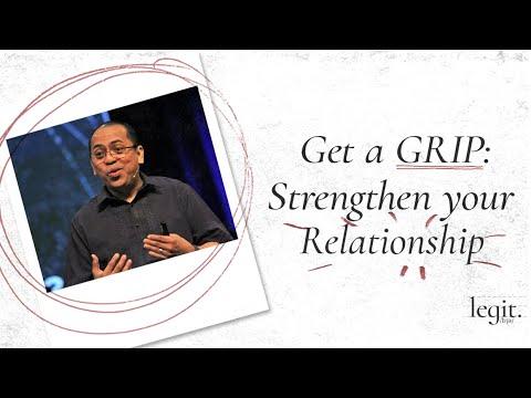 Legit - Get A GRIP: Strengthen Your Relationships - Bong Saquing
