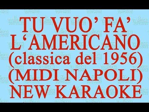 Tu vuò fà l'americano - midi Napoli - New Karaoke