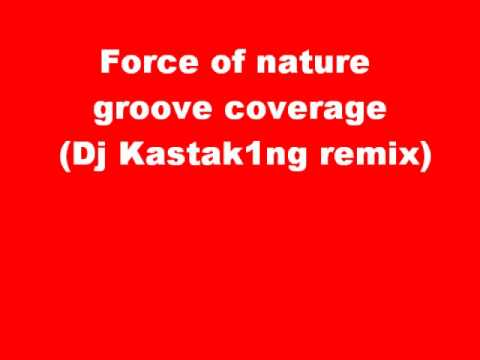 force of nature groove coverage (DJ Kastak1ng remix)