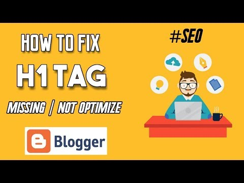 How to Fix H1 Tag Missing or Not Optimize in Blogger #SEO