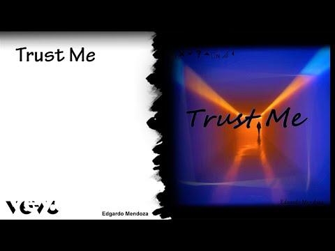 Edgardo Mendoza - Trust Me