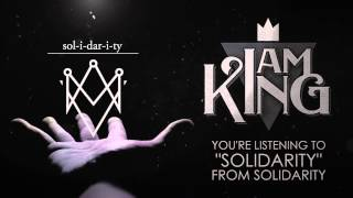 I Am King - Solidarity