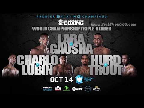 FIGHT WEEK MEDIA CALL! LARA VS GAUSHA * CHARLO VS LUBIN * HURD VS TROUT PREVIEW! SHOWTIME 10/14!