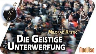 Die geistige Unterwerfung - Milorad Krstic