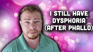 Things I'm Dysphoric About
