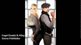 Angel Dorado & Wkey - Somos Prohibidos