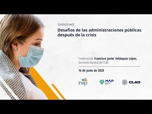 #WebinarCLAD Desafíos de las administraciones públicas después de la crisis