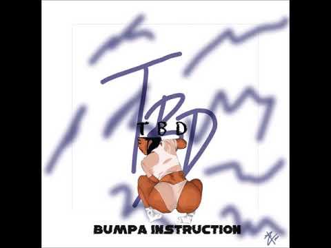 TBD - Bumpa Instruction [Prod DenMath] (Bouyon) 2019
