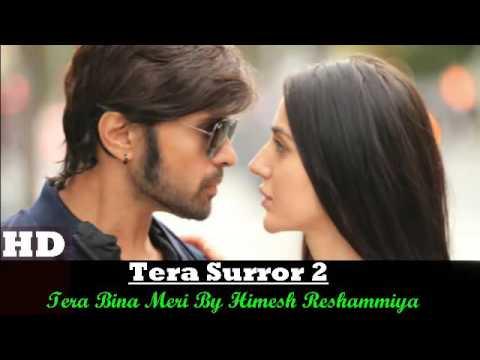 Tera Suroor 2 Songs   Tere Bina Meri   Himesh Reshammiya   Farah Karimi Latest Full Song 2016 640x36
