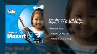 Classical Kids - Symphony No. 1 In E Flat Major, K. 16 Molto Allegro