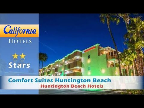 Comfort Suites Huntington Beach, Huntington Beach Hotels - California