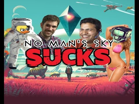 NO MAN'S SKY SUCKS!!!