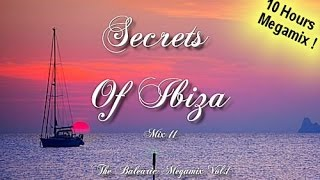 Secrets Of Ibiza - Mix 11 / The Balearic Megamix Vol.1 / 10 Hours Deluxe Chillout Sounds