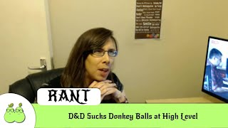 D&D Sucks Donkey Balls at High Level