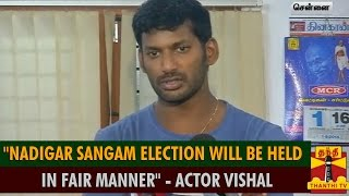 "Actor Vishal Trust ""Nadigar Sangam Election Will Be Held In Fair"" spl video news 01-08-2015 Thanthi TV"