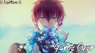 ☆Nightcore -- Game Over [ Lyrics ]